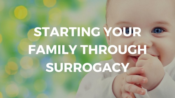 Starting your Family Through Surrogacy
