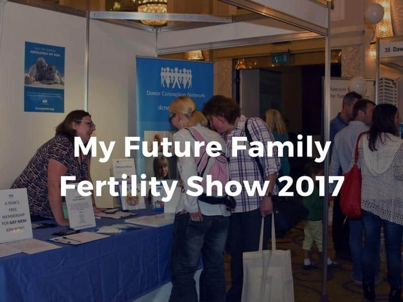 My Future Family Fertility Show 2017